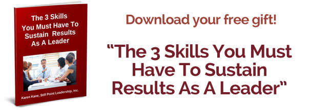 The 3 Skills you Must Have to Sustain Results as a Leader